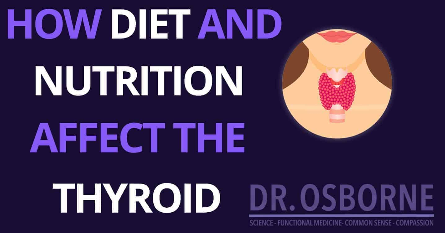 diet nutrition affect the thyroid - Can Diet Affect Thyroid Function