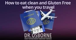 how to eat clena and gluten free when traveling 260x137 - How to eat clean and stay gluten free when you travel