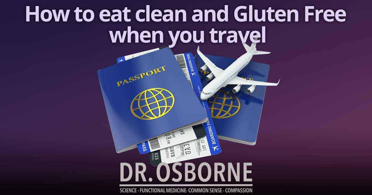 how to eat clena and gluten free when traveling - How to eat clean and stay gluten free when you travel
