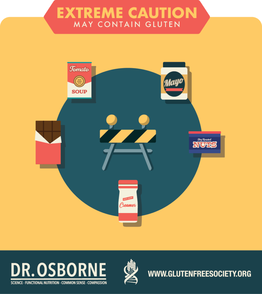 Read the labels carefully. These foods may contain gluten.